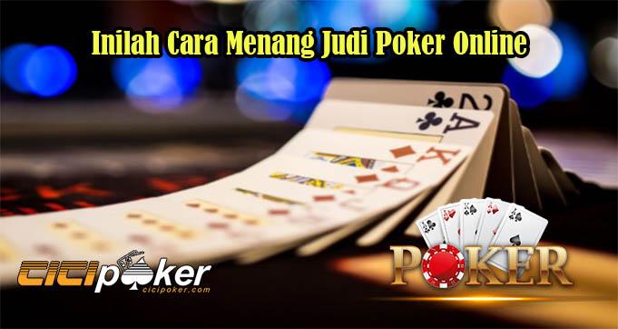 Inilah Cara Menang Judi Poker Online